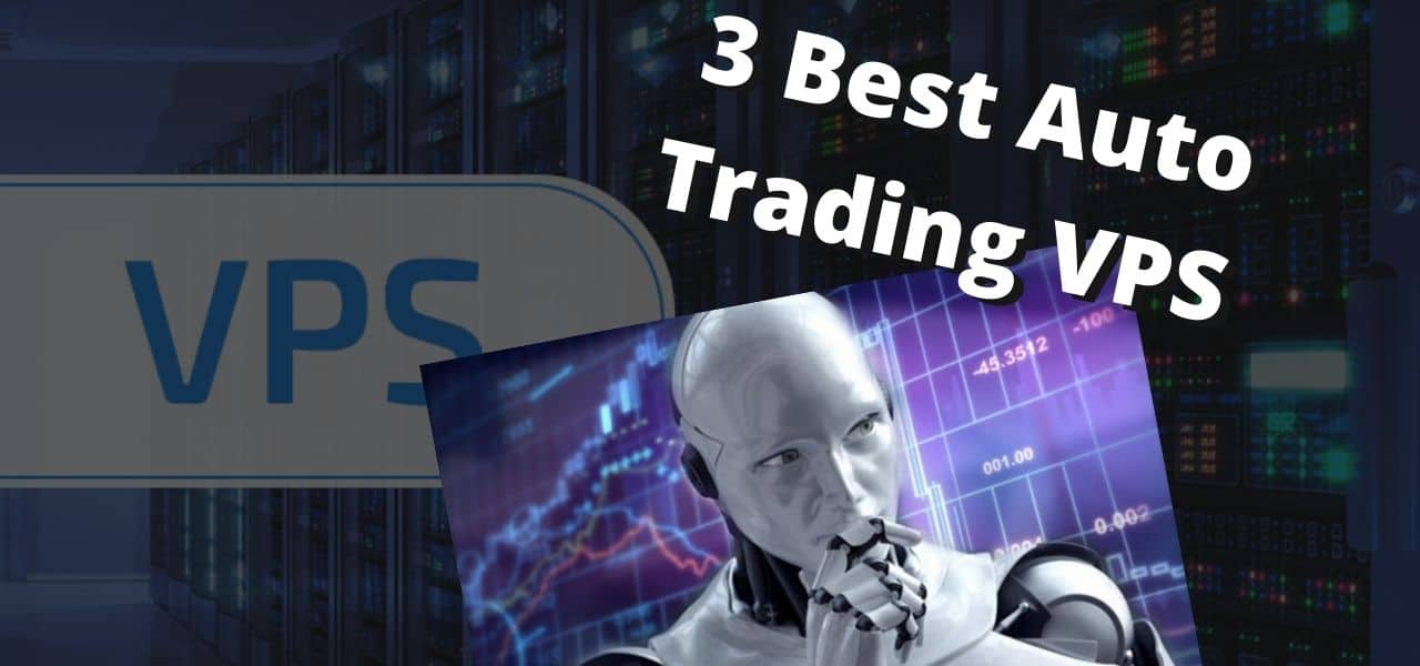 The 3 Best VPS for Forex autotrading