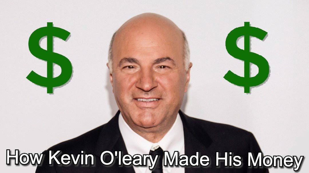 How Did Kevin O'Leary Make All His Money   ✅ Self-Made Man