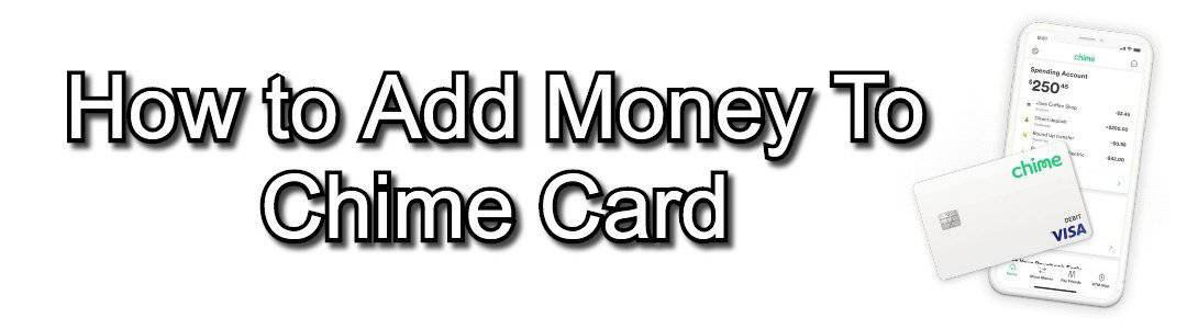 How to Add Money To Chime Card