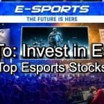 How to Invest in Esports | Invest in a Booming Market