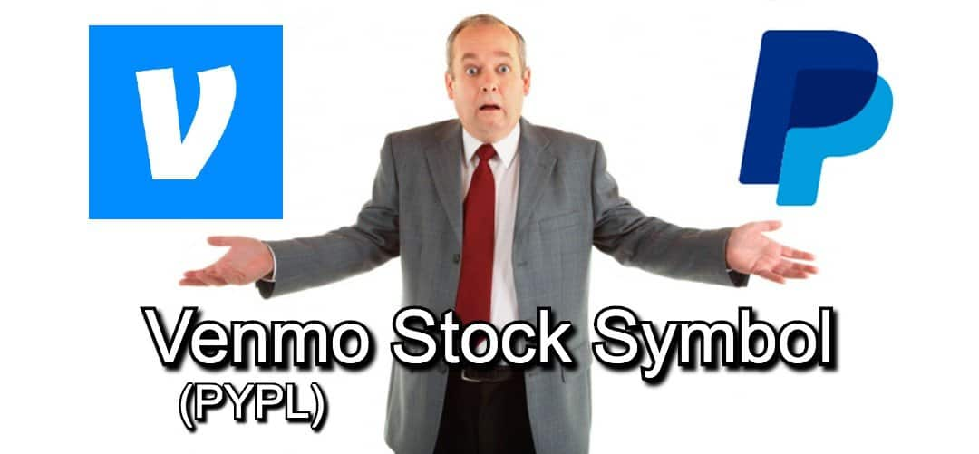Venmo Stock Symbol and Price | 🥇 ALL YOU NEED TO KNOW