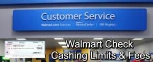 Walmart check cashing limits and fees