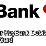 How to Activate a KeyBank Debit Card | ✅ 4 Simple Ways
