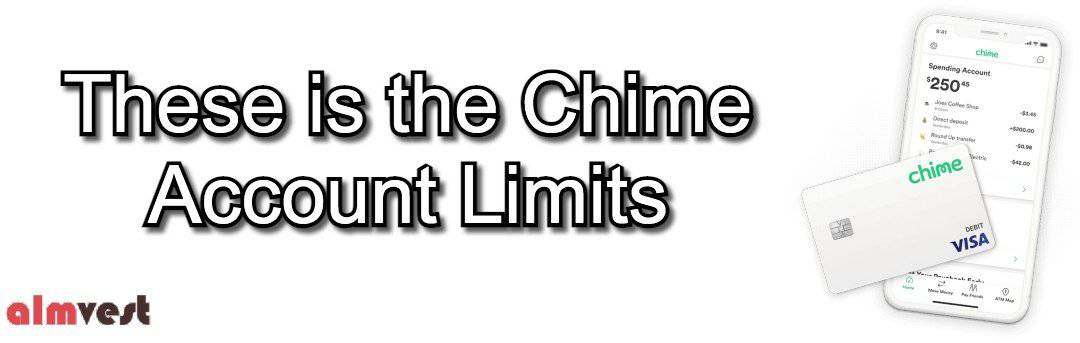 Chime Account limits