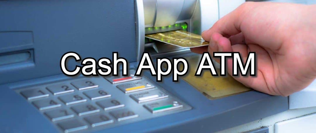 Cash App ATM  🥇 How Your Cash App Card Works With Them
