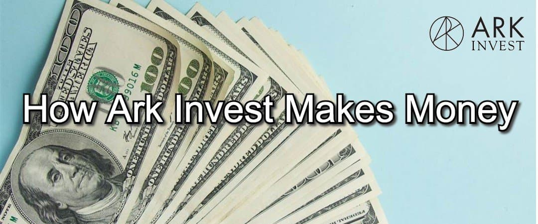 how ark invest makes money