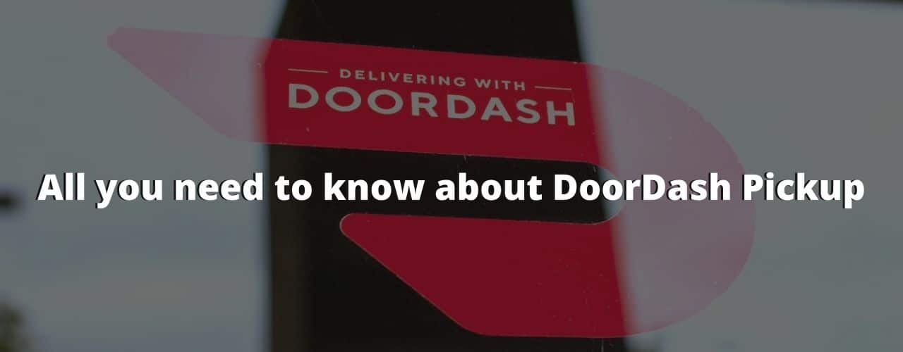 DoorDash Pickup: What You Need to Know Before Ordering