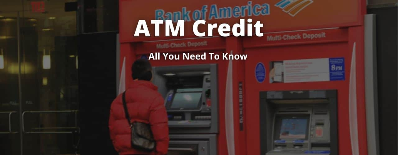 What is an ATM Credit, and Why Would an ATM Credit You?
