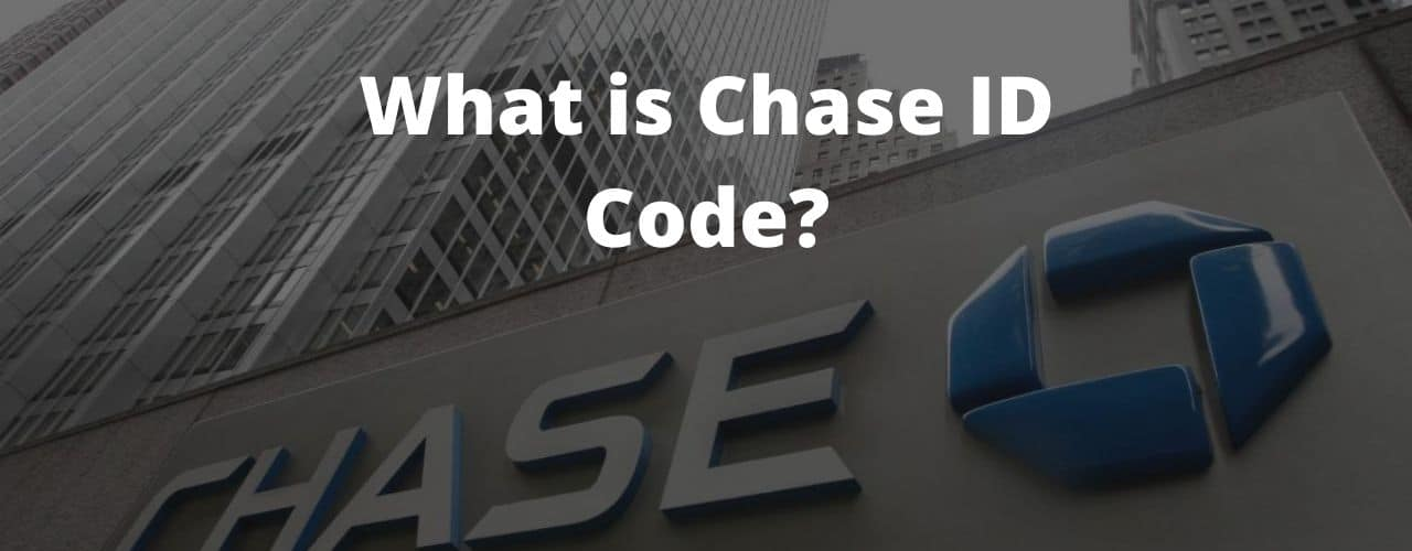 Chase ID Code: How to Get One & What It's For