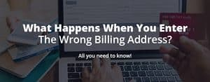 wrong billing address