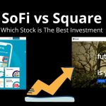 SoFi vs Square: Which Stock Opportunity is Right for You?