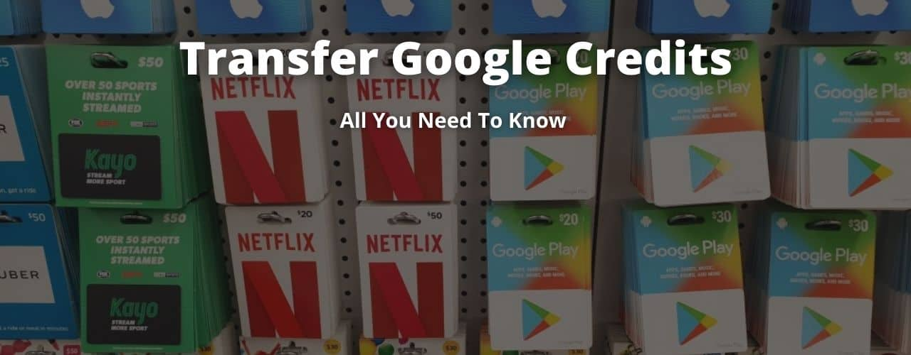 How to Transfer Google Credit to Another Account