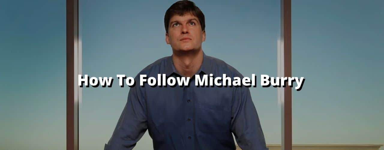 How to follow burrys investments