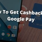 Can I Get Cashback With Google Pay