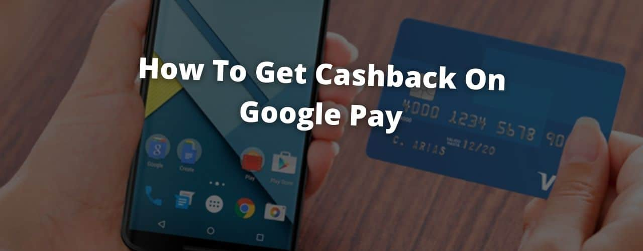 google pay cashback