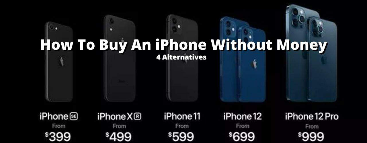 buy an iphone without money