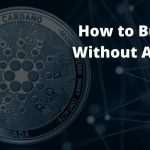 How to Buy Cardano (ADA) Without Fees