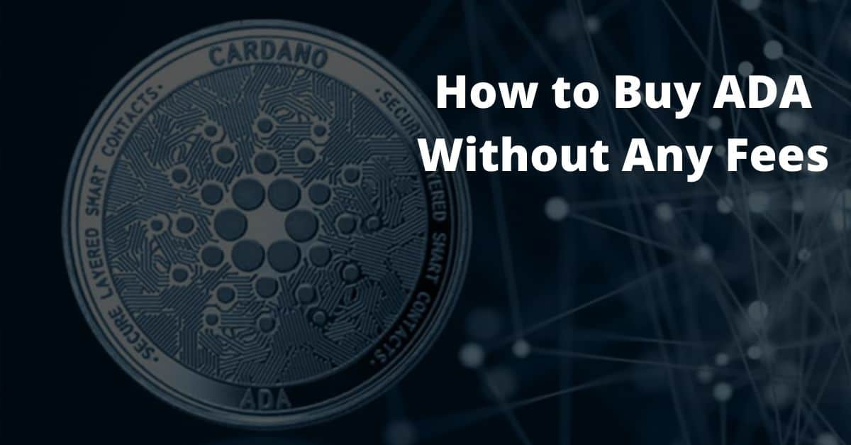 How to Buy ADA Without Any Fees
